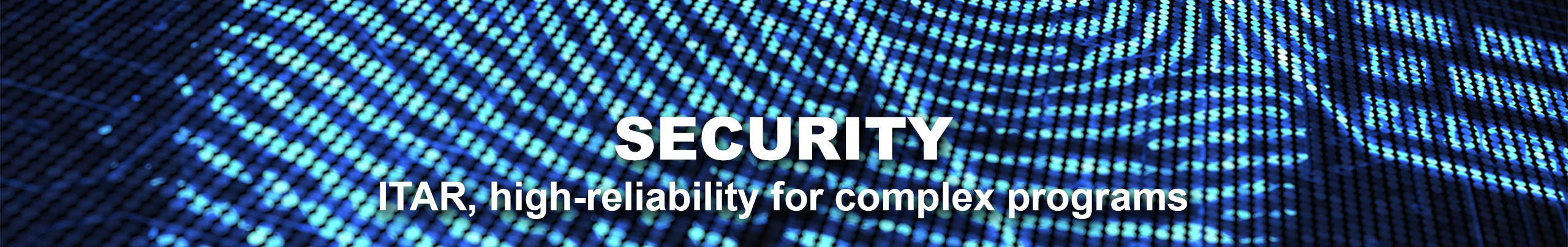 SECURITY - UEI is ITAR registered for security and defense contract manufacturing and has lot traceability.